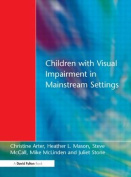 Children with Visual Impairment in Mainstream Settings