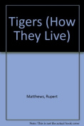 Tigers (How They Live S.)