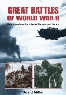 Great Battles of World War II: Major Operations That Changed the Course of the War (Ray Bonds Book)