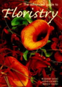 The Advanced Guide to Floristry