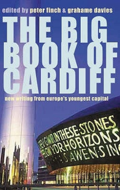 The Big Book of Cardiff: New Writing from Europe's Youngest Capital