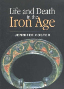 Life and Death in the Iron Age