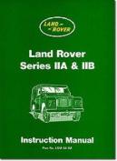 Land Rover Series IIA and IIB Instruction Manual