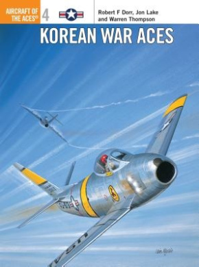 Korean War Aces (Osprey Aircraft of the Aces S.)