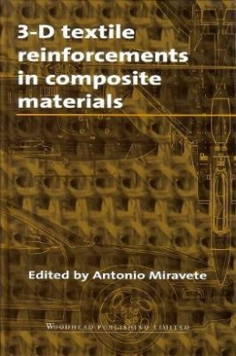 3-D Textile Reinforcements in Composite Materials (Woodhead Publishing Series in Composites Science and Engineering)