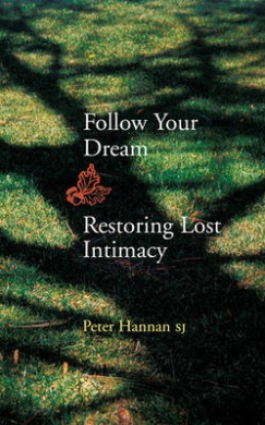 Follow Your Dream: Restoring Lost Intimacy