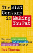 The 21st Century is Making You Fat