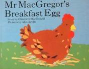 Mr. MacGregor's Breakfast Egg