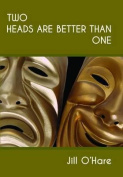 Two Heads are. One