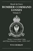 Royal Air Force Bomber Command Losses, Volume 8