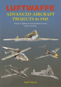 Luftwaffe Advanced Aircraft Projects to 1945