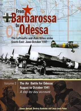 From Barbarossa to Odessa: Pt. 2: Luftwaffe and Axis Allies Strike South-East - June-October 1941