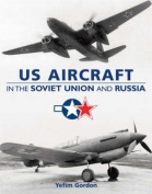 U.S. Aircraft in the Soviet Union and Russia