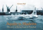 Aquila to Madeira