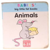 Animals (Babies' big little fat books) [Board book]