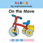 On the Move (Babies' big bright board books) [Board book]