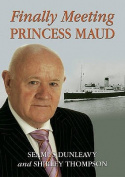 "Finally Meeting ""Princess Maud"""