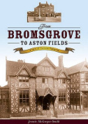From Bromsgrove to Aston Fields