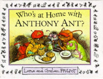Who's At Home With Anthony Ant?