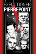 Executioner: Pierrepoint