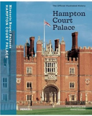 Hampton Court Palace: The Official Illustrated History
