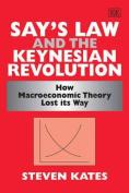 Say'S Law and the Keynesian Revolution