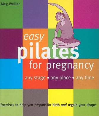 Easy Pilates for Pregnancy: Any Stage, Any Place, Any Time