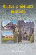 Tudor and Stuart Suffolk