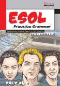ESOL Practice Grammar - Entry Levels 1 and 2 - SupplimentaryGrammar Support for ESOL Students