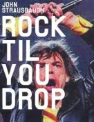 Rock 'til You Drop