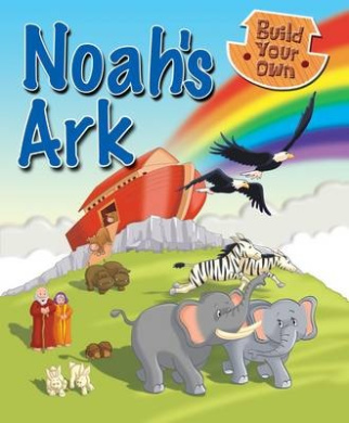 Build Your Own Noah's Ark (Build Your Own) [Board book]