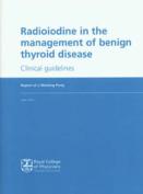 Radioiodine in the Management of Benign Thyroid Disease