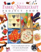 The Fabric and Needlecraft Project Book