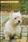 The Pet Owner's Guide to the West Highland White Terrier