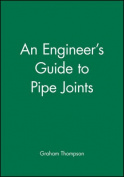 An Engineer's Guide to Pipe Joints