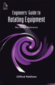 Engineers' Guide to Rotating Equipment