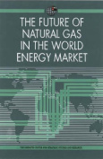 The Future of Natural Gas in the World Energy Market
