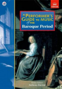 A Performer's Guide to Music of the Baroque Period (Performer's Guides