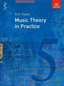 Music Theory in Practice, Grade 5 (Music Theory in Practice