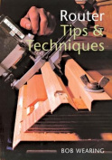 Router Tips and Techniques