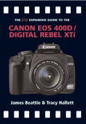 The Expanded Guide to the Canon EOS 400D/Digital Rebel Xti