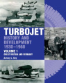 The Early History and Development of the Turbojet 1930-1960
