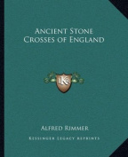 Ancient Stone Crosses of England