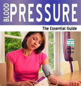 Blood Pressure - The Essential Guide