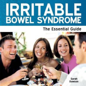 Irritable Bowel Syndrome - The Essential Guide