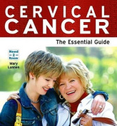 Cervical Cancer - The Essential Guide
