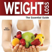 Weight Loss - The Essential Guide