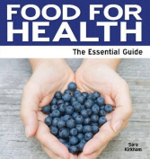 Food for Health - The Essential Guide