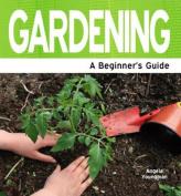 Gardening - A Beginner's Guide