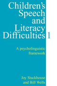 Children's Speech and Literacy Difficulties Book 1 - a Psycholinguistic Framework (Exc Business And Economy